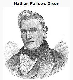 Senator Nathan F. Dixon, courtesy of Wikipedia.  Well, at least our family property wasn't bought by some nobody.