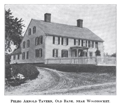 Peleg Arnold Tavern from State of Rhode Island and Providence Plantations at the End of the Century by Edward Field, vol. 3, 1902, p. 646.