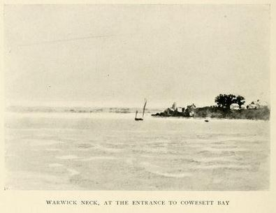 Warwick Neck, at the entrance to Cowesett Bay from Narragansett Bay, Its Historic and Romantic Associations, p34.
