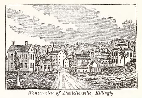 Western view of Danielson and Killingly from History and Antiquities of Every Town in Connecticut by John Warner Barber, 1838, p. 433.