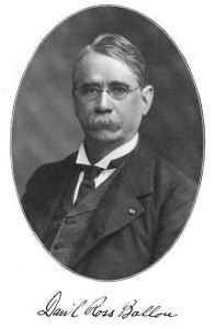 Col Dan'l Ross Ballou, author of the address reproduced in this post.  Portrait from  Proceedings of the Ballou Family Association of Amertca, First Meeting, 1908.