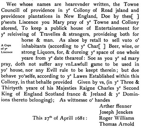 My 10th great grandmother Mary (----) Pray was, with her husband Richard, was granted a public house license in Providence as early as 1655.  This license, in 1681, may  refer to Mary, who had separated from Richard in 1667.   It is from volume 6 page 29.