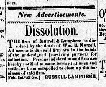 The Dissolution of the Lamphere and Murrell partnership, caused by the death of Wm. B Murrell. Independent Monitor, Feb 1, 1861, p. 2